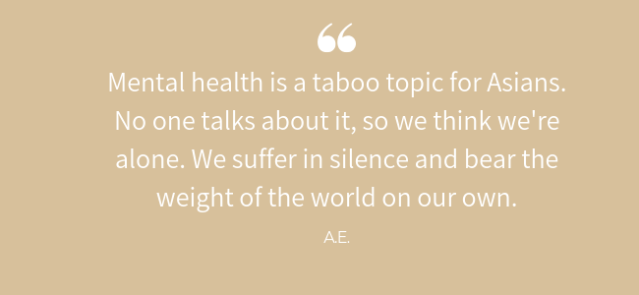 mental health is taboo for Asians. Noone talks about it!